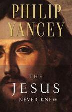 JESUS I NEVER KNEW By Philip Yancey **BRAND NEW**