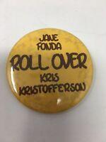 Vintage Roll Over Fonda Kristofferson Promo Movie Advertising Pinback Button