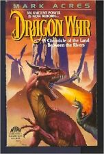 DRAGON WARS * PAPERBACK * BY MARK ACRES * CHRONICLE OF THE LAND BETWEEN RIVERS