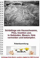 Schädlingsbekämpfung im Haus Hausschwamm Pilze Insektenschutz Patentschriften