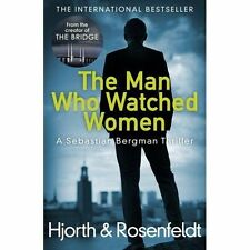 The Man Who Watched Women: Scandinavian crime writing at its best from the...