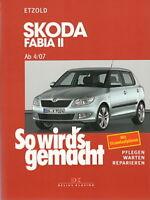 SKODA FABIA 2 ab07 Reparaturanleitung So wirds gemacht/Etzold Reparatur-Handbuch