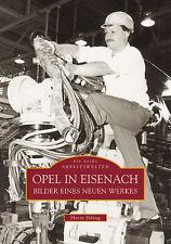Opel in Eisenach Werk Geschichte Thüringen Bildband Buch Fotos Bilder Archivbild