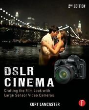 DSLR Cinema Crafting the Film Look Kurt Lancaster (2012, Paperback, Revised)