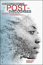 Historicizing Post-Discourses: Postfeminism and Postracialism in United States C
