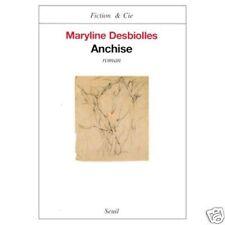 Anchise. Maryline DESBIOLLES.Fiction & Cie.Seuil D004