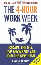 The 4-Hour Work Week: Escape the 9-5, Live Anywhere and Join the New Rich By Ti