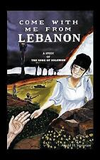 Come with Me from Lebanon : A Study of the Song of Solomon by Arnold H....