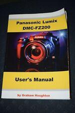 Panasonic Lumix DMC-Fz200 User's Manual by MR Graham Houghton Paperback book