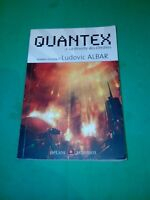 Ludovic Albar - Quantex, Tome 2 : La révolte des ombres