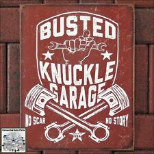 BUSTED KNUCKLE GARAGE NO SCAR STORY Tin Sign Man Cave Garage Gas Station S-2247