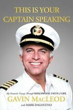 This Is Your Captain Speaking: My Fantastic Voyage Through Hollywood, Faith and