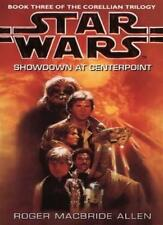 Star Wars: Showdown at Centerpoint (Star Wars: The Corellian Trilogy) By Roger