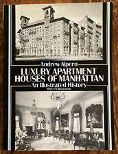Andrew Alpert LUXURY APARTMENTS HOUSES OF MANHATTAN (1992) Illustrated History