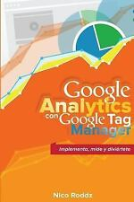 Google Analytics con Google Tag Manager : Implementa, Mide y Diviértete by...