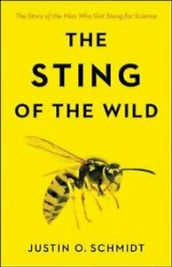 The Sting of the Wild by Justin O. Schmidt 9781421425641 | Brand New