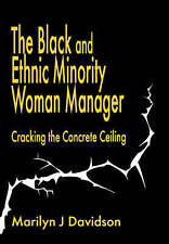 The Black and Ethnic Minority Woman Manager: Cracking the Concrete Ceiling, Davi