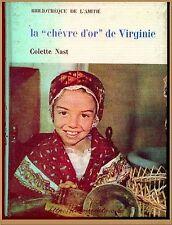 LA CHEVRE D'OR DE VIRGINIE - BIBLIOTHEQUE AMITIE LITTERATURE VOYAGES ENFANTS