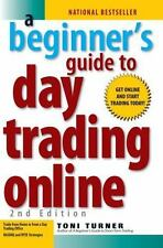 A Beginner's Guide to Day Trading Online by Toni Turner (2007, Paperback, Revis…