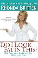 Do I Look Fat in This? Get Over Your Body and On With Your Life New Book