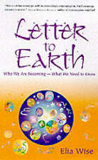 Letter to Earth: Who We are Becoming - What We Need to Know,Ella Wise,New Book m