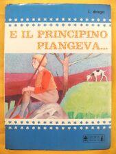 E IL PRINCIPINO PIANGEVA,1977libro azzurra per l'infanzia,Drago,Giunti Marzocco