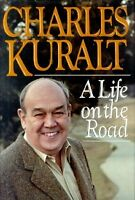 A Life on the Road by Charles Kuralt