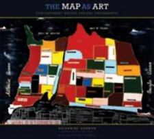 The Map as Art : Contemporary Artists Explore Cartography by Gayle Clemans...