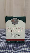 The Divine Hours : Prayers for Summertime--A Manual for Prayer by Phyllis...