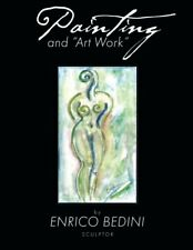 "Painting and ""Art Work"". Bedini, Enrico New 9781493142712 Fast Free Shipping.#"
