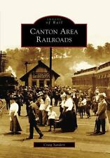 Canton Area Railroads, OH (IOR) (Images of Rail), Sanders, Craig, Good Books