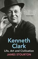 Kenneth Clark: Life, Art and Civilisation by Stourton, James, NEW Book, (Paperba