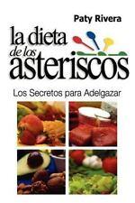 La Dieta de Los Asteriscos : Los Secretos para Adelgazar by Paty Rivera...
