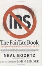 The Fairtax Book : Saying Goodbye to the Income Tax and the IRS by John...