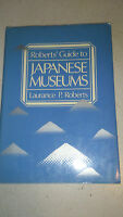 Robert's Guide to Japanese Museums (Anglais)