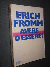Avere o essere? E. Fromm Mondadori I ed. 1977 L7 ^