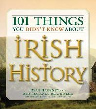 101 Things You Didn't Know About Irish History: The People, Places, Culture, and