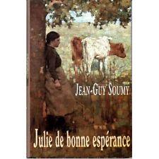 Julie de bonne esperance.Jean-Guy SOUMY.France Loisirs CV26