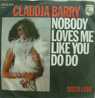 """7"""" CLAUDJA BARRY (= BONEY M. ) Nobody Loves Me Like You Do"""