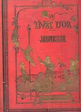 CARTONNAGE. LE LIVRE D'OR DE LA JEUNESSE. ED GRANDS MAGASINS, CLICHY. 1885-86.