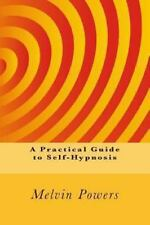 A Practical Guide to Self-Hypnosis by Melvin Powers (2013, Paperback)