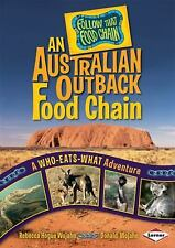 An Australian Outback Food Chain: A Who-Eats-What Adventure (Follow That Food