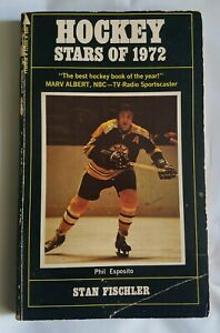 Hockey stars of 1972 by Stan fischler Phil Esposito Hof on cover 125pages book