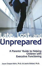 Late, Lost and Unprepared: A Parents' Guide to Helping Children with...