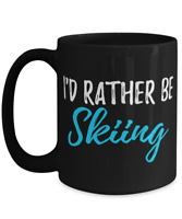 I'd Rather Be Skiing Tea Cup Funny Coffee Mug Gift Skier Sport Fan