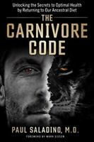 The Carnivore Code: Unlocking the Secre by Paul Saladino M.D. New Paperback Book