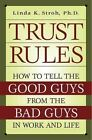 NEW - Trust Rules: How to Tell the Good Guys from the Bad Guys in Work and Life