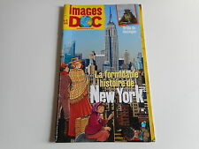 IMAGES DOC  N°249 SEPTEMBRE 2009 - LA FORMIDABLE HISTOIRE DE NEW YORK - BAYARD