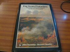 FAR FROM PARADISE MAN'S IMPACT ON THE ENVIRONMENT BY JOHN SEYMOUR 1ST EDITION