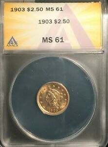 1903 $2 1/2 Liberty Gold == ANACS MS-61 == Great Luster == FREE SHIPPING !